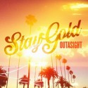 Outasight - Stay Gold EP mixtape cover art