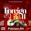 Pakman Jitt - Foreign Life 2 mixtape cover art