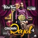 Pastor Troy - Crown Royal 4 mixtape cover art