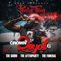 Pastor Troy - Crown Royal 6 mixtape cover art