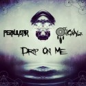 Perkulat0r & The OriGinALz - Drip On Me EP mixtape cover art