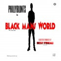 Phillyblunts - Black Man's World mixtape cover art