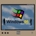 Phillyblunts & Madd Rich - Windows95 mixtape cover art