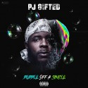 PJ Gifted - Bubble Off A Single mixtape cover art