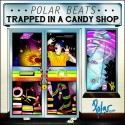 Polar Beats - Trapped In A Candy Shop mixtape cover art