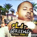 Probmal Dubba Lo - Flat Screens mixtape cover art