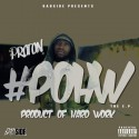 Proton - Product Of Hard Work (EP) mixtape cover art