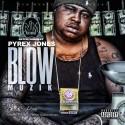Pyrex Jones - Blow Muzik mixtape cover art