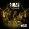 Que Smash - Smash Forever mixtape cover art