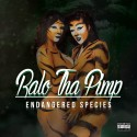 Ralo Tha Pimp - Endangered Species  mixtape cover art