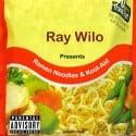 Ray Wilo - Ramen Noodles & Kool-Aid mixtape cover art