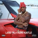 Red Cafe - Less Talk More Hustle mixtape cover art