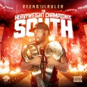 Reeko The Ruler - HeavyWeight Champion Of The South mixtape cover art