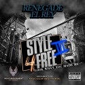 Renegade El Rey - Style 4 Free 3 (Look What You Made Me) mixtape cover art