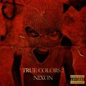 Retro Nixon - True Colors 2 mixtape cover art