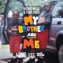 Richie Wess & Yung Dred - My Brother & Me mixtape cover art