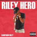 Riley Hero - Campaign Riley mixtape cover art
