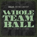 Whole Team Ball (The Compilation) mixtape cover art