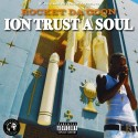 Rocket Da Goon - Ion Trust A Soul mixtape cover art