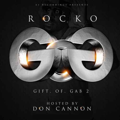 rocko gift of gab 2 dj don cannon