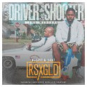 RSXGLD - He's The Driver, I'm The Shooter mixtape cover art