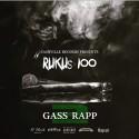 Rukus 100 - Gass Rapp 2 mixtape cover art