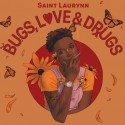Saint Laurynn - Bugs Love & Drugs mixtape cover art