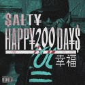 Salty - Happy 200 Days mixtape cover art