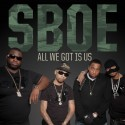 SBOE - All We Got Is Us mixtape cover art