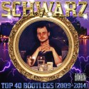 Schwarz - Top 40 Bootlegs (2009-2014) mixtape cover art