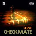Serve - Check Mate mixtape cover art
