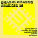 ShazaLaKazoo - Remixed 2! EP mixtape cover art