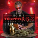 Sig H.B. - Trappin' R&B 2 (Patiently Waiting) mixtape cover art