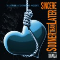 Sincere - Sooner Than Later mixtape cover art