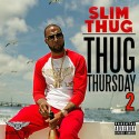 Slim Thug - Thug Thursday 2 mixtape cover art