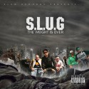 S.L.U.G. - The Weight Is Over mixtape cover art