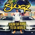 Slugz - From Da Boro To Da World mixtape cover art