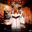 Slugz - Still At It mixtape cover art