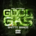 Smitty Bandz - Good Gas mixtape cover art