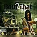 Snipe Da StreetSoulja - Bout That 2 (Rare Bloodline) mixtape cover art