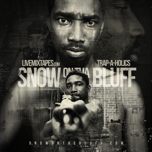 Trap-A-Holics Presents Snow On Tha Bluff (Soundtrack)