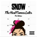 Snow Tha Product - The Rest Comes Later mixtape cover art