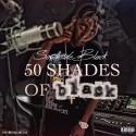 SouthsideBlack - 50 Shades Of Black mixtape cover art