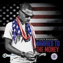 Speaker Knockerz - Married To The Money mixtape cover art