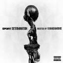 Spoat - Determination mixtape cover art