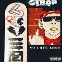 Strap - No Love Lost mixtape cover art