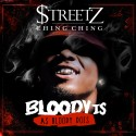 Streetz Ching Ching - Bloody Is As Bloody Does mixtape cover art