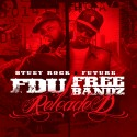 Stuey Rock & Future - FDU & Free Bandz: Reloaded mixtape cover art