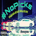 Swayze - #NoPicks mixtape cover art