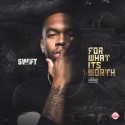 Swift - For What It's Worth mixtape cover art